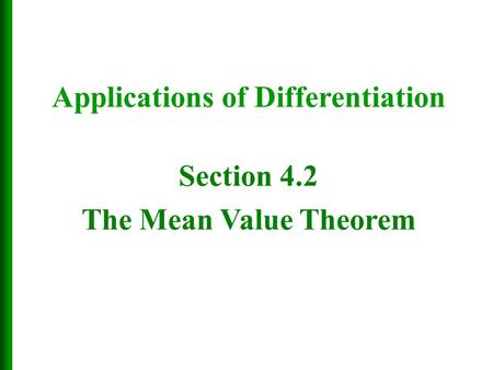 Applications of Differentiation Section 4.2 The Mean Value Theorem