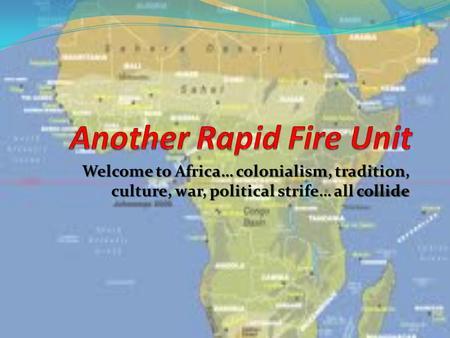 Welcome to Africa… colonialism, tradition, culture, war, political strife… all collide.