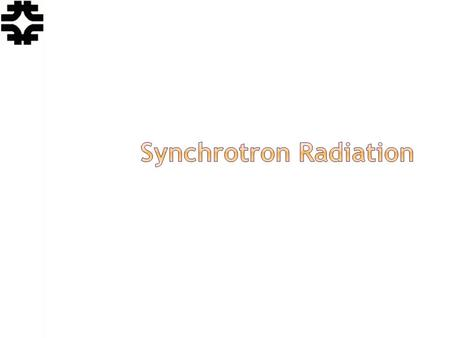 Eric Prebys, FNAL. USPAS, Hampton, VA, Jan. 26-30, 2015 Synchrotron Radiation 2 For a relativistic particle, the total radiated power (S&E 8.1) is In.