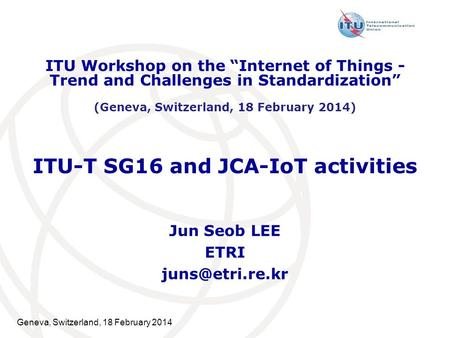 ITU-T SG16 and JCA-IoT activities