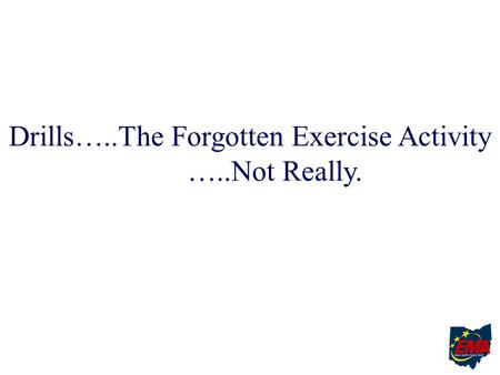Drills…..The Forgotten Exercise Activity …..Not Really.