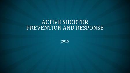 ACTIVE SHOOTER PREVENTION AND RESPONSE
