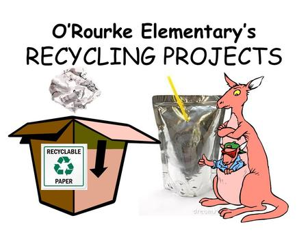 O'Rourke Elementary's RECYCLING PROJECTS. What in the world are those?! That looks really weird!