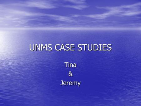 UNMS CASE STUDIES Tina&Jeremy. How These Students Were Chosen Entered the 7 th grade in 2006 at the same time Entered the 7 th grade in 2006 at the same.