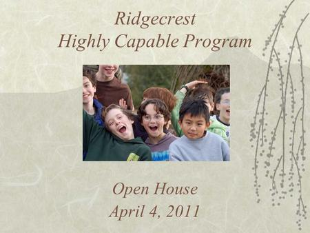Ridgecrest Highly Capable Program Open House April 4, 2011.