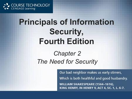 Principals of Information Security, Fourth Edition Chapter 2 The Need for Security.