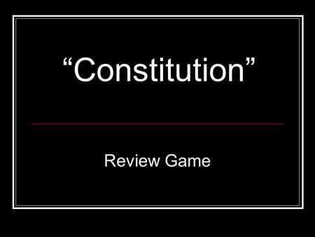 """Constitution"" Review Game. Game Board Vocab Amendments Articles 3-7 Articles 1-2 Const. Principles 100 200 400 300 500 100 200 300 400 500."