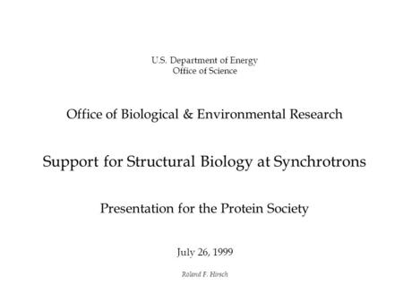 Department of Energy—Office of Biological & Environmental Research U.S. Department of Energy Office of Science Office of Biological & Environmental Research.