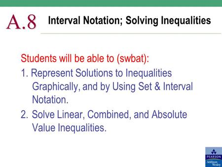 Interval Notation; Solving Inequalities