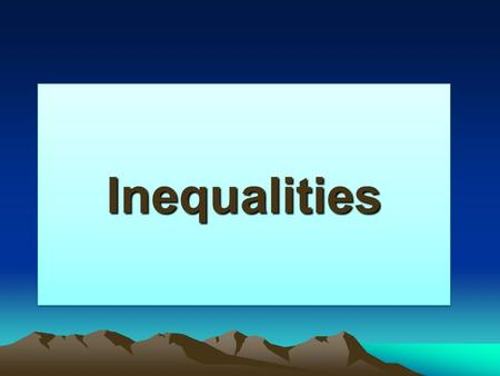 InequalitiesInequalities. An inequality is like an equation, but instead of an equal sign (=) it has one of these signs: Inequalities work like equations,
