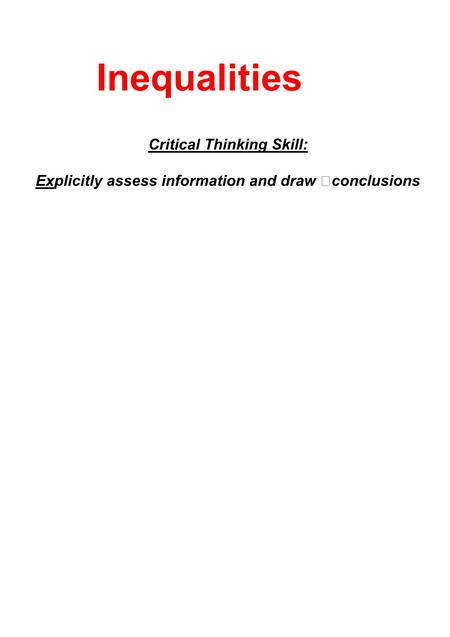 Inequalities Critical Thinking Skill: Explicitly assess information and draw conclusions.
