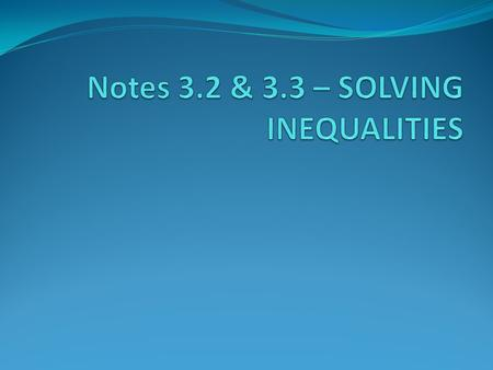 Solving an Inequality Given the inequality, list some solutions that would make it true: x + 3 > 5 Possible Solutions: How many solutions are there?.