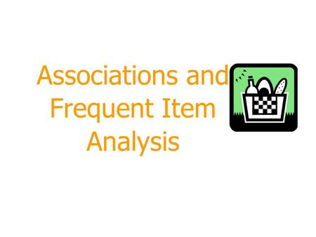 Associations and Frequent Item Analysis. 2 Outline  Transactions  Frequent itemsets  Subset Property  Association rules  Applications.