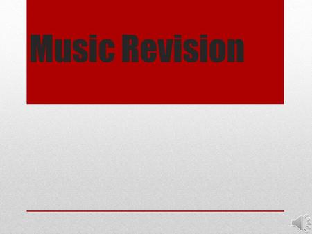Music Revision Creative task The creative task exam is on the 23 rd /24 th of April If you have forgotten you time please come and see Mrs Sanders You.