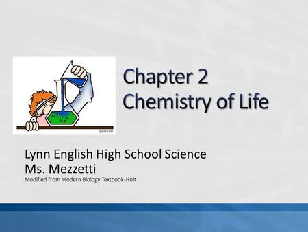 Lynn English High School Science Ms. Mezzetti Modified from Modern Biology Textbook-Holt.