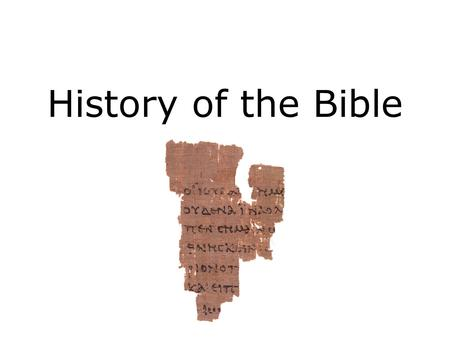 History of the Bible. For more information visit www.jmofiles.wordpress.com.