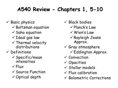 A540 Review - Chapters 1, 5-10 Basic physics Boltzman equation
