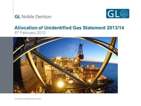 Allocation of Unidentified Gas Statement 2013/14 6 th February 2012.