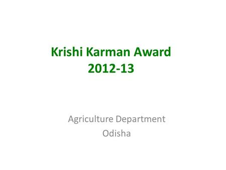 Krishi Karman Award 2012-13 Agriculture Department Odisha.