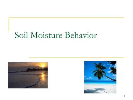 1 Soil Moisture Behavior. 2 Why is water important to plants? it is a nutrient serves as a solvent for other nutrients.