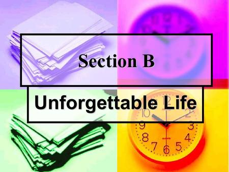 Section B Unforgettable Life. Reading More Questions and Answers: Direction: Answer the following questions according to the text. 1.Why did Natalie Cole.