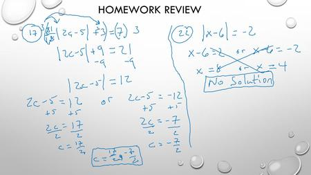 HOMEWORK REVIEW. SOLVE ABSOLUTE VALUE INEQUALITIES 5.6.