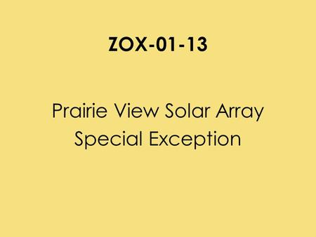 ZOX-01-13 Prairie View Solar Array Special Exception.