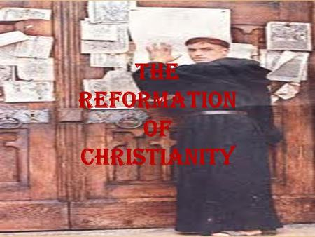 The Reformation of Christianity. Erasmus and Christian Humanism As humanism spread to northern Europe it took on a more religious form. Scholars focused.
