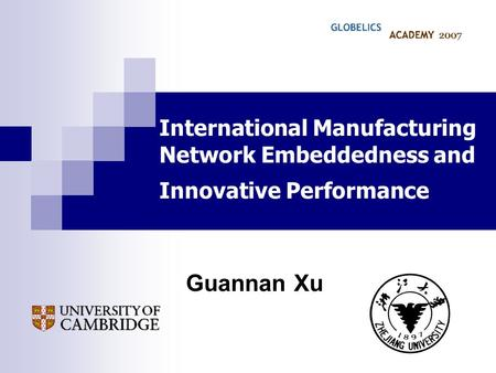 International Manufacturing Network Embeddedness and Innovative Performance Guannan Xu.