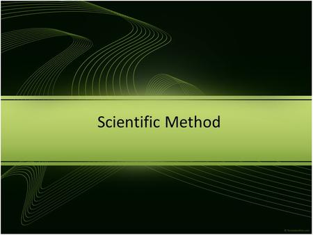 Scientific Method. Science Science: A way of learning about the natural world – Includes all of the knowledge gained by exploring the natural world –