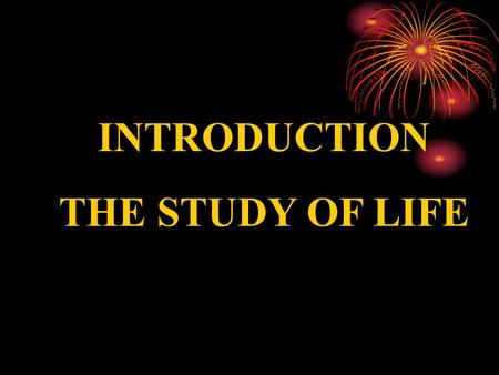 Copyright © 2003 Pearson Education, Inc. publishing as Benjamin Cummings INTRODUCTION THE STUDY OF LIFE.