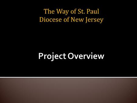 The Way of St. Paul Diocese of New Jersey. Growing healthy, faith forming congregations that engage in high-quality, multi-generational Christian formation.