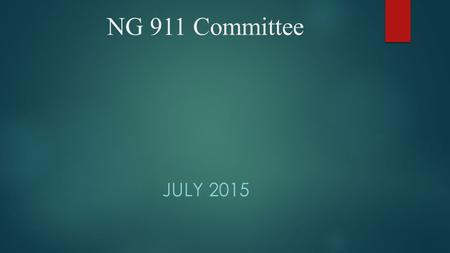 NG 911 Committee JULY 2015. Committee Members Jason BarbourJohnston County E-911, Board Member Terry BledsoeCatawba County Eric CrammerWilkes Telephone,
