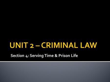 Section 4: Serving Time & Prison Life.  Prisoners are considered to pose little physical risk to the public and are mainly non-violent white collar.