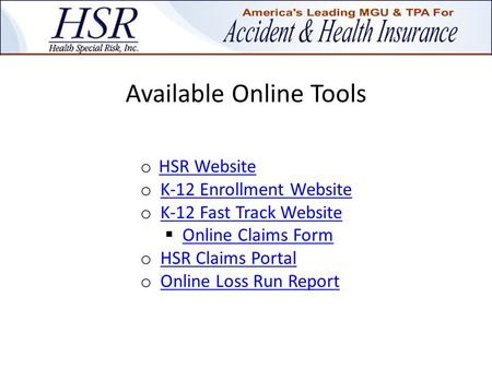 Available Online Tools o HSR Website HSR Website o K-12 Enrollment WebsiteK-12 Enrollment Website o K-12 Fast Track WebsiteK-12 Fast Track Website  Online.