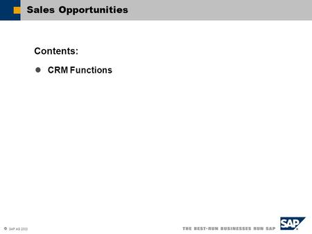  SAP AG 2003 CRM Functions Contents: Sales Opportunities.