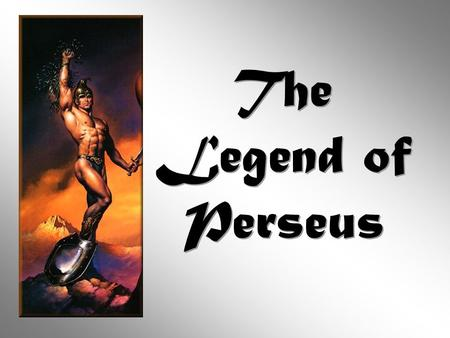 The Legend of Perseus.