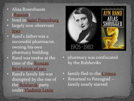 Alisa Rosenbaum (Russian)Russian lived in Saint Petersburg.Saint Petersburg largely non-observant Jews. Jews Rand's father was a successful pharmacist,
