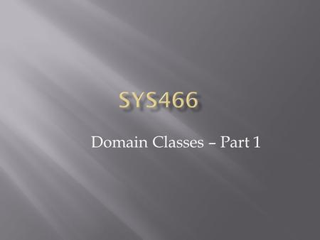 Domain Classes – Part 1.  Analyze Requirements as per Use Case Model  Domain Model (Conceptual Class Diagram)  Interaction (Sequence) Diagrams  System.