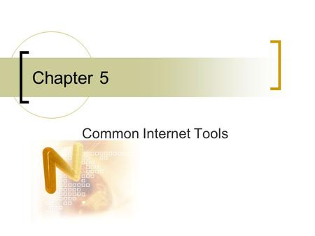 Chapter 5 Common Internet Tools. How Gophers Work? Internet Gopher: Client software, to find Internet files and other resources easily Organize information.
