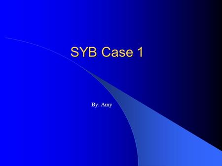 SYB Case 1 By: Amy. History 37 y/o female Chronic diarrhea/steatorrhea – Worsened after the birth of her second child in January of 2006 Previously had.