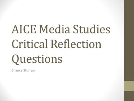 AICE Media Studies Critical Reflection Questions Chance Sturrup.