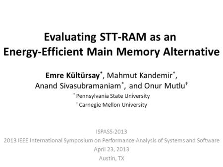 Evaluating STT-RAM as an Energy-Efficient Main Memory Alternative