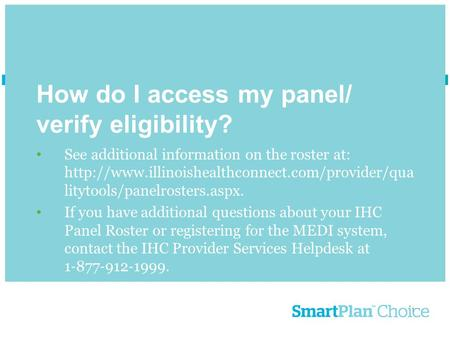 1 How do I access my panel/ verify eligibility? See additional information on the roster at:  litytools/panelrosters.aspx.