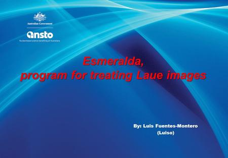 By: Luis Fuentes-Montero (Luiso) Esmeralda, program for treating Laue images.