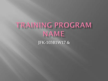 JFK-103B1W17 &. Welcome ! Welcome to (company name)! We have new ideas that are coming to you! We are going to start a training program to help build.