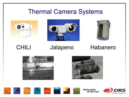 Thermal Camera Systems CHILI Jalapeno Habanero. 640 x 480 15 µm HgCdTe (Mercury Cadmium Telluride) long-wave thermal Less Glint from water Low Life Cycle.