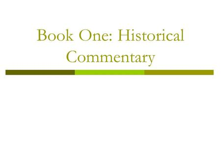 Book One: Historical Commentary