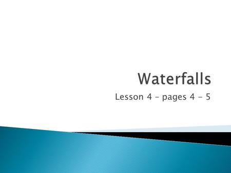 Lesson 4 – pages 4 - 5.  To learn that waterfalls are common in upland areas  To learn to draw and label a sketch of a waterfall.  To learn about Sipi.