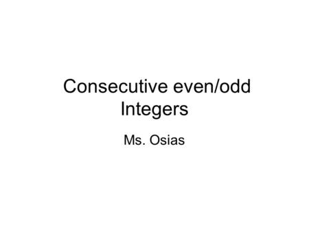 Consecutive even/odd Integers